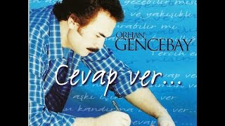 Cevap Ver- Orhan Gencebay– Lyric Video - HD