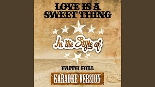Love Is a Sweet Thing (In the Style of Faith Hill) (Karaoke Version)