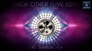 Sylence & Cyber - Each Other (Live Edit)