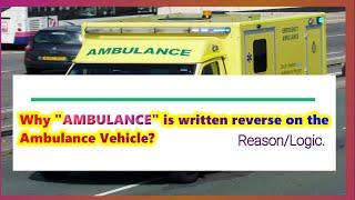 "Why "" AMBULANCE"" Is Written Reverse On The Ambulance Vehicle? Medico Star."