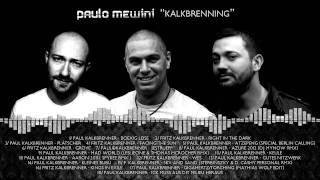 Paulo Mewini   Kalkbrenning (Paul & Fritz Kalkbrenner's Tunes In One Mixed Set)