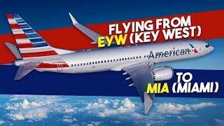 Flying from EYW (Key West) to MIA (Miami)