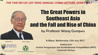 Professor Wang Gungwu : The Great Powers in Southeast Asia and the Fall and Rise of China
