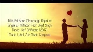 Pal Bhar(phir bhi tumko chahunga reprise)|Arijit Singh.