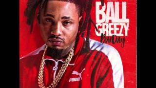 3. Ball Greezy   Nice & Slow Feat.  Lil Dred (BaeDay Mixtape)