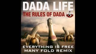 Dada Life - Everything Is Free (Many Fold Remix)