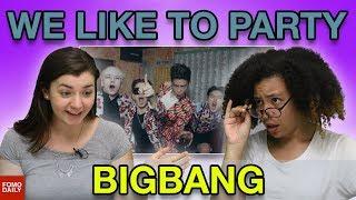 "BIGBANG ""WE LIKE 2 PARTY"" • Fomo Daily Reacts"