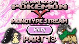 Pokémon Y Monotype (Fairy), Part 13 • Nov. 8, 2018 • STREAM ARCHIVE
