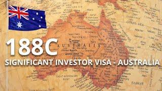188C SIGNIFICANT INVESTOR STREAM – BUSINESS INVESTMENT VISA - AUSTRALIAN IMMIGRATION