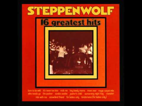It's Never Too Late performed by Steppenwolf