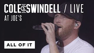 "Cole Swindell   ""All Of It"" (Live At Joe's)"