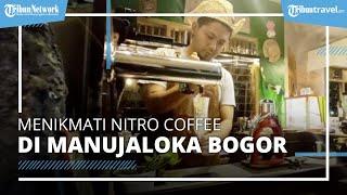 Menikmati Seruput Nitro Coffee di Manujaloka Coffee Bogor, Cold Brew yang Disuntik Nitrogen