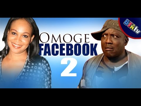 OMOGE FACEBOOK 2- YORUBA NOLLYWOOD BLOCKBUSTER