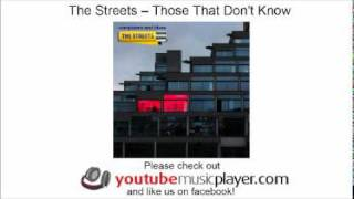 The Streets -- Those That Don't Know (Computers and Blues)