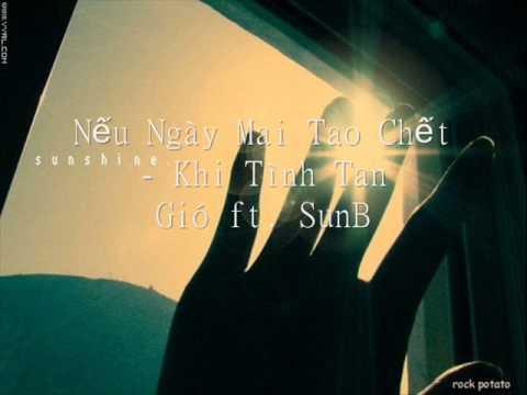 Nếu Ngày Mai Tao Chết & Khi Tình Tan - Gió ft. SunB