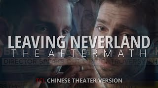Leaving Neverland: The Aftermath TCL Theater ver.   THEATRICAL CUT