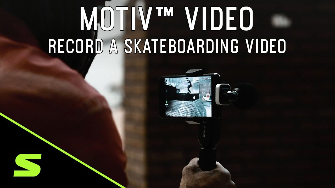 ShurePlus MOTIV Video - Record a skateboarding video