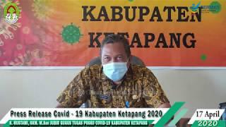 Press Release Covid -19 Kabupaten Ketapang (17 April 2020)