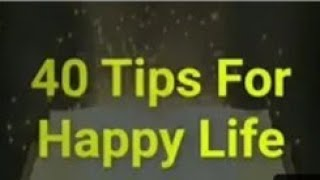 40 Tips for Successful & Happy life