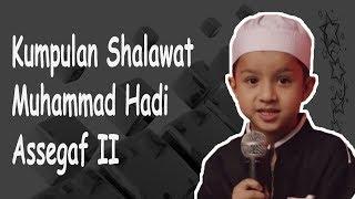 Kumpulan Shalawat Muhammad Hadi Assegaf II