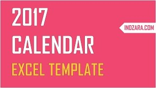 2017 Excel Calendar Template - How to create your own 2017 calendars in Excel?