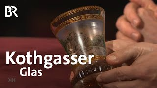 Original oder Fälschung? Kothgasser-Glas | Kunst + Krempel | BR