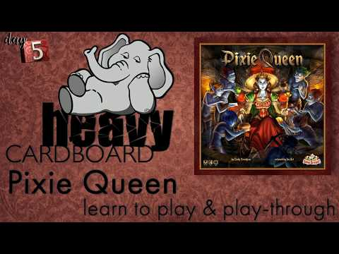 Pixie Queen 5p Play-through, Teaching, & Roundtable discussion by Heavy Cardboard