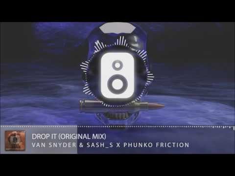 Van Snyder & Sash S X Phunko Friction - Drop It (Original Mix)