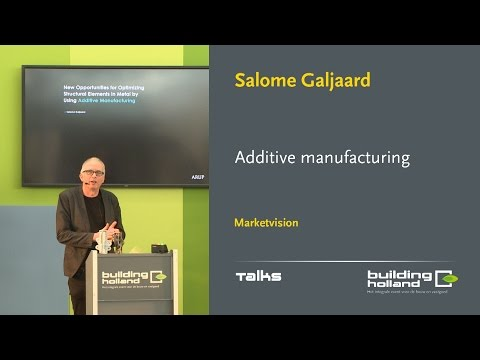 Additive manufacturing - Salome Galjaard