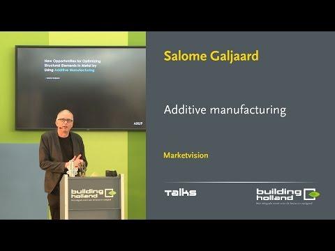 Additive manufacturing - Salome Galjaard