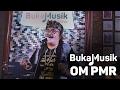 OM PMR Full Concert BukaMusik