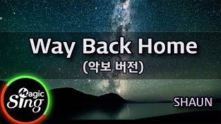 [매직씽아싸노래방] SHAUN(숀)  - Way Back Home  노래방(Karaoke+score)| MAGICSING