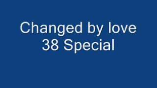 Changed by love - 38 Special.wmv