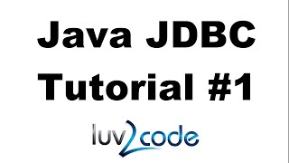 Java JDBC Tutorial - Part 1: Connect to MySQL database with Java