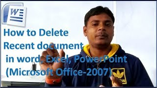 How to Delete  Recent document  in word, Excel, PowerPoint  (Microsoft Office-2007)