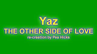 Yaz - THE OTHER SIDE OF LOVE - Re-creation