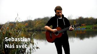 Video Sebastian - Náš svět (Cover + Akordy)