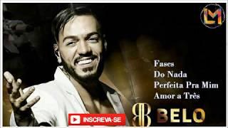 Belo Canta — Fases | Do Nada | Perfeita Pra Mim | Amor A Três  [ Ao Vivo ]