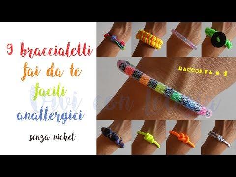 9 BRACCIALETTI fai da te SENZA NICHEL anallergici - easy bracelets nichel free