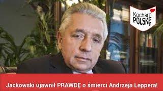 Jackowski ujawnił PRAWDĘ o śmierci Andrzeja Leppera! Będzie burza