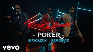 Krizbeatz   Poker (Official Video) Ft. Reminisce, Mayorkun