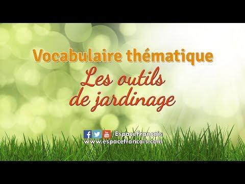 Les outils de jardinage - The gardening tools in french - أدوات البستنة باللغة الفرنسية