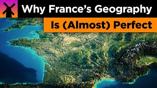 Why France's Geography is Almost Perfect