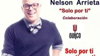 Nelson Arrieta Y Guaco   Solo Por Ti (Karaoke) (Letra + Con Voz)