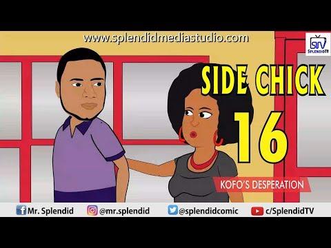 SIDE CHICK 16, KOFO'S DESPERATION