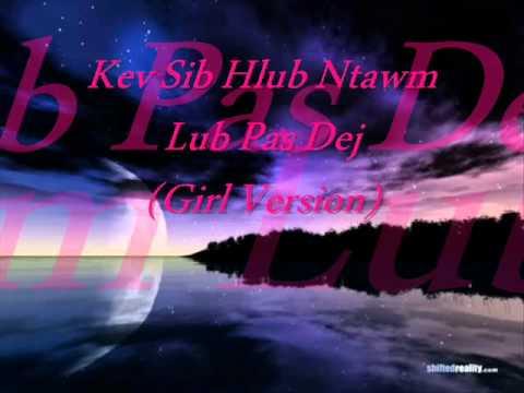 Hmong Sad Song - Kev Sib Hlub Ntawm Lub Pas Dej (Girl Version)
