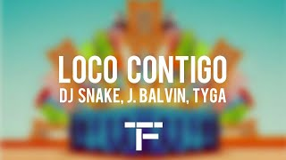 [TRADUCTION FRANÇAISE] DJ Snake, J. Balvin, Tyga - Loco Contigo