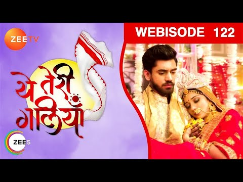 Yeh Teri Galliyan - Episode 122 - Jan 5, 2018 - We