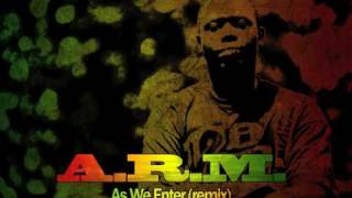 A.R.M - As We Enter (over Nas/Damian Marley)