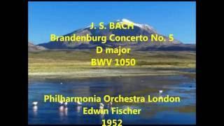 J. S. Bach - Brandenburg Concerto No. 5 - BWV 1050 - E. Fischer (1952)